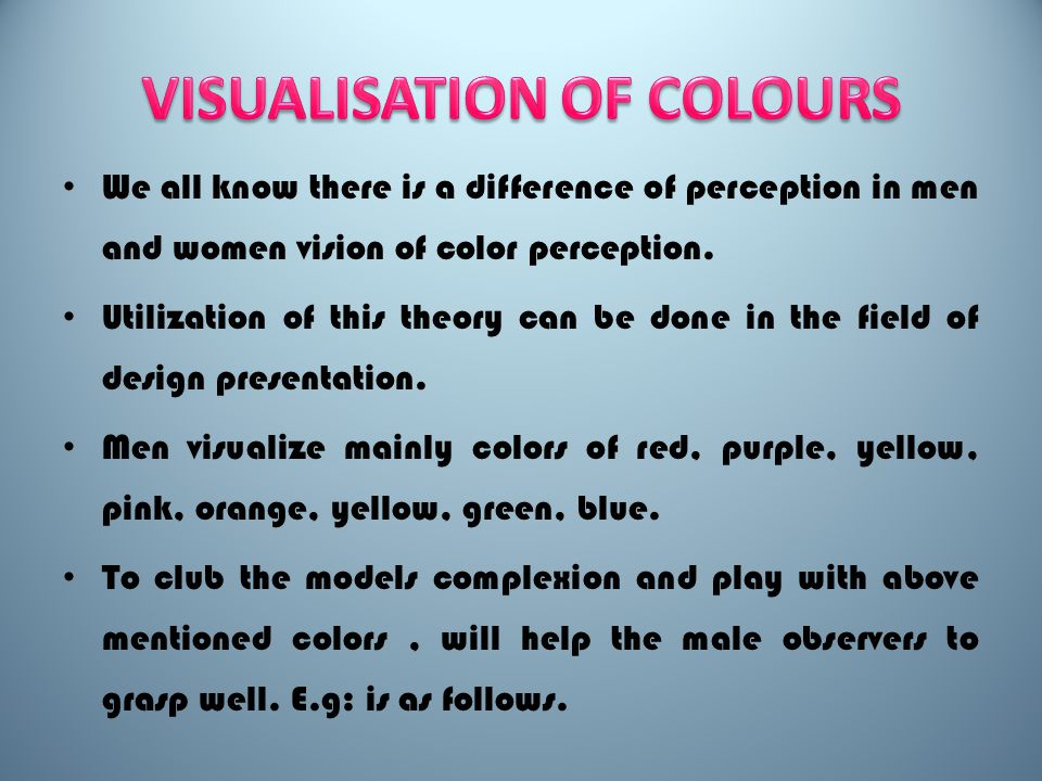 We all know there is a difference of perception in men and women vision of color perception.