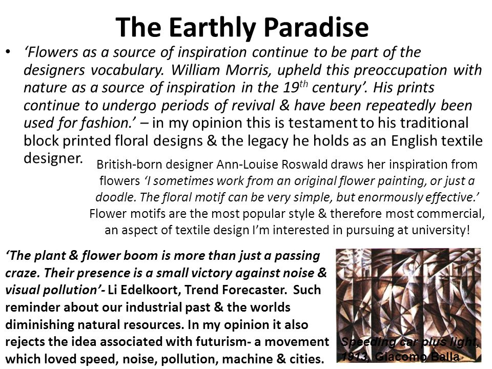 The Earthly Paradise Flowers as a source of inspiration continue to be part of the designers vocabulary.