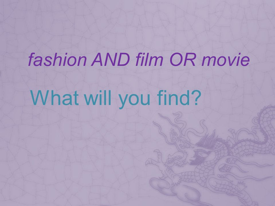 fashion AND film OR movie What will you find