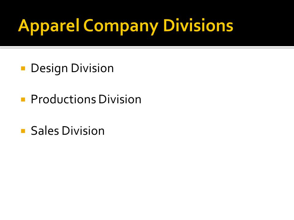 Design Division Productions Division Sales Division