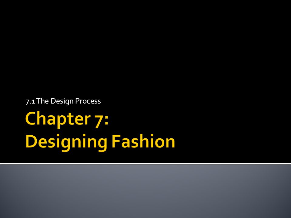 7.1 The Design Process