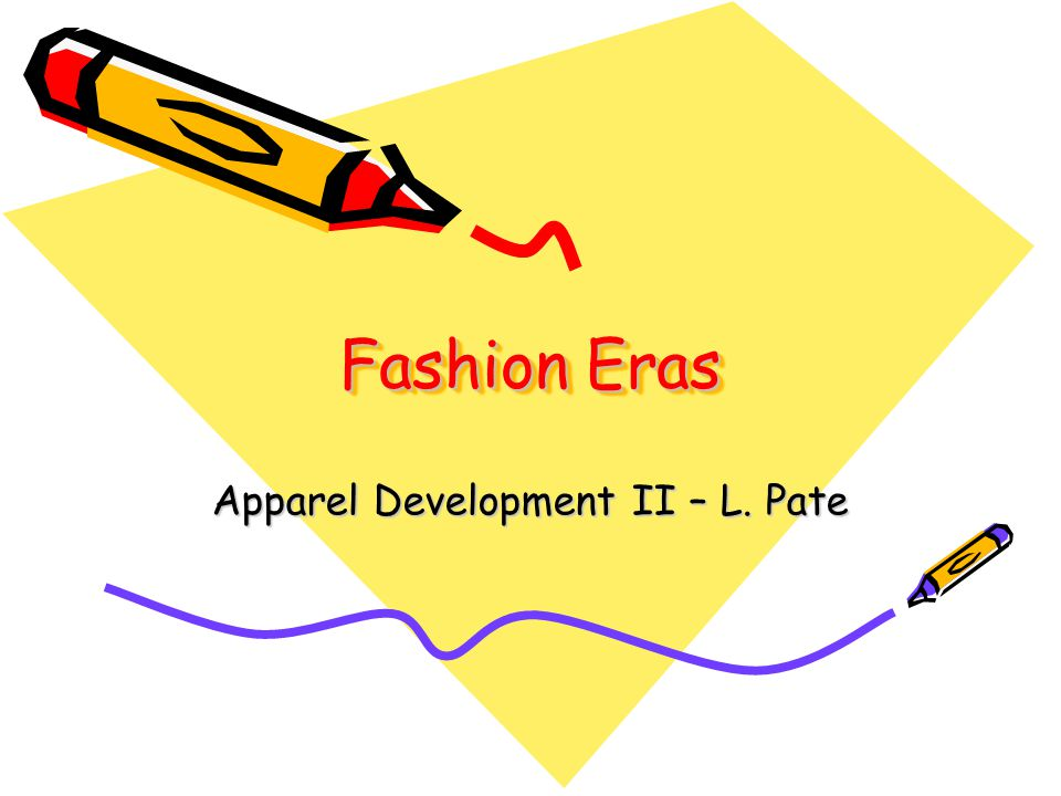 Fashion Eras Apparel Development II – L. Pate