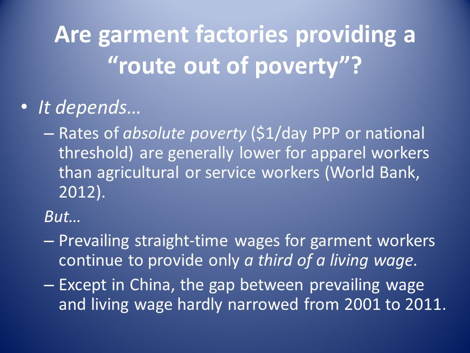 Are garment factories providing a route out of poverty.