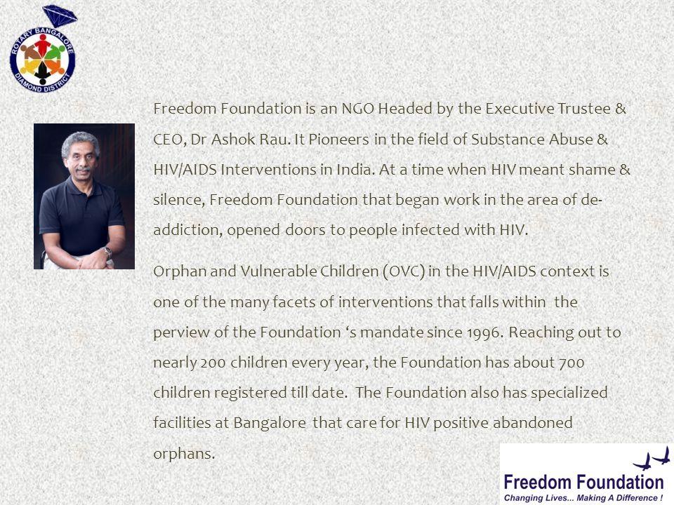 Freedom Foundation is an NGO Headed by the Executive Trustee & CEO, Dr Ashok Rau.