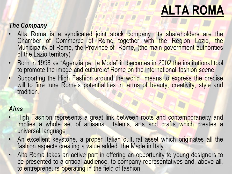 ALTA ROMA The Company Alta Roma is a syndicated joint stock company.
