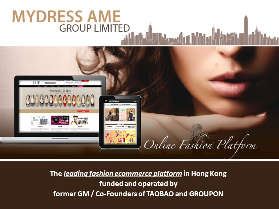 The leading fashion ecommerce platform in Hong Kong funded and operated by former GM / Co-Founders of TAOBAO and GROUPON