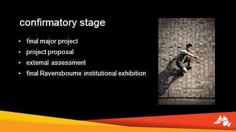 confirmatory stage final major project project proposal external assessment final Ravensbourne institutional exhibition