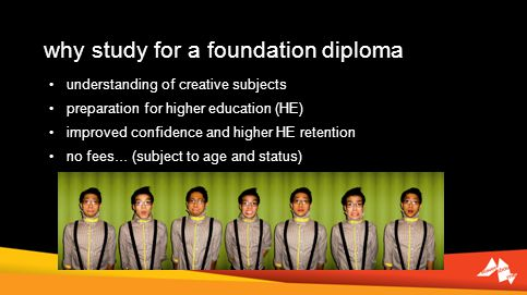 why study for a foundation diploma understanding of creative subjects preparation for higher education (HE) improved confidence and higher HE retentio