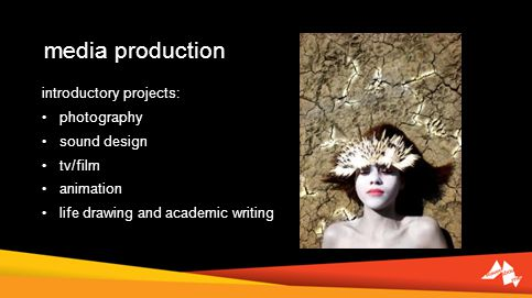 media production introductory projects: photography sound design tv/film animation life drawing and academic writing