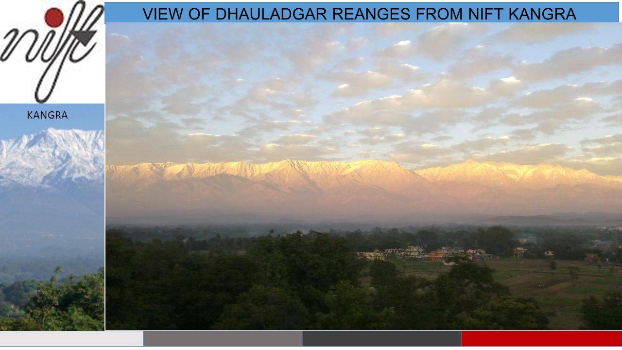 VIEW OF DHAULADGAR REANGES FROM NIFT KANGRA KANGRA