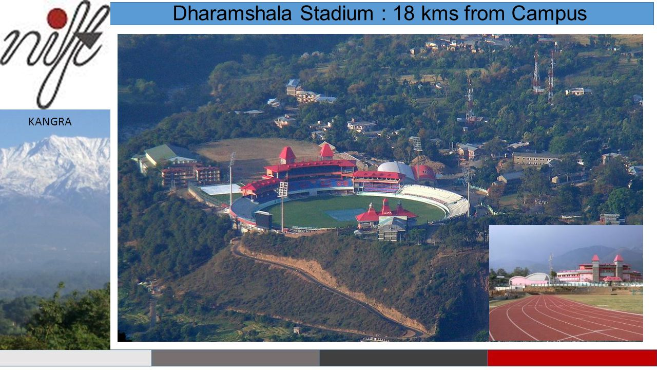 Dharamshala Stadium : 18 kms from Campus KANGRA