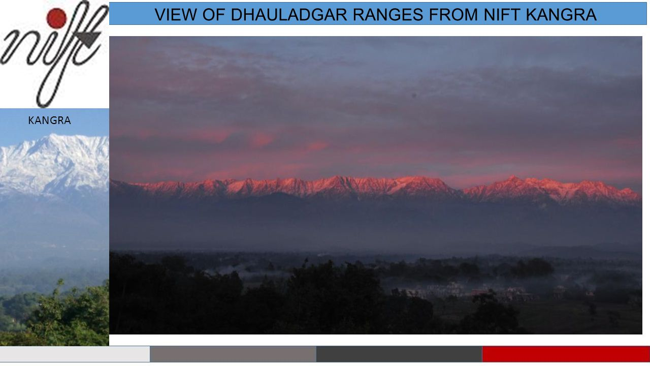VIEW OF DHAULADGAR RANGES FROM NIFT KANGRA KANGRA