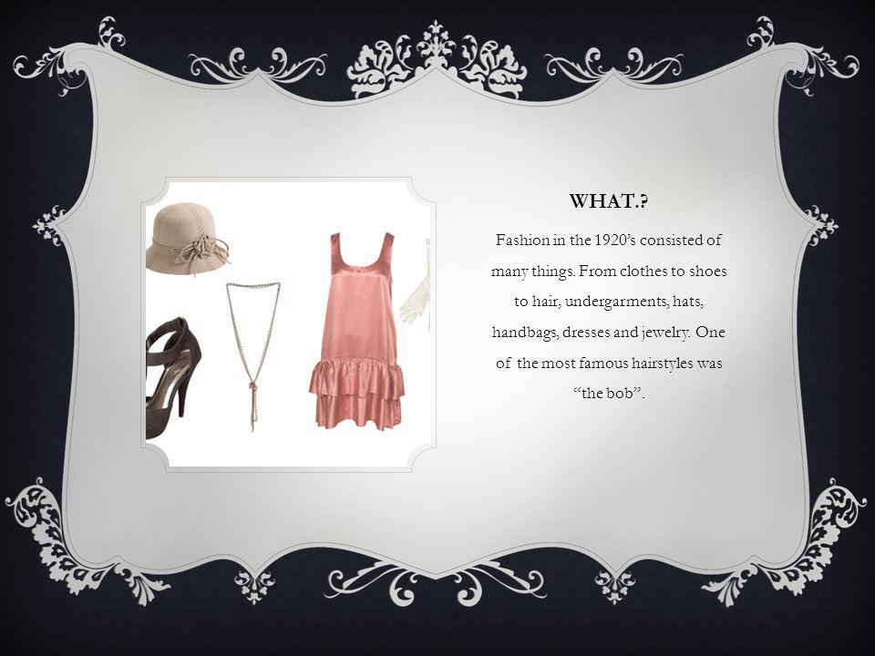WHAT.. Fashion in the 1920s consisted of many things.