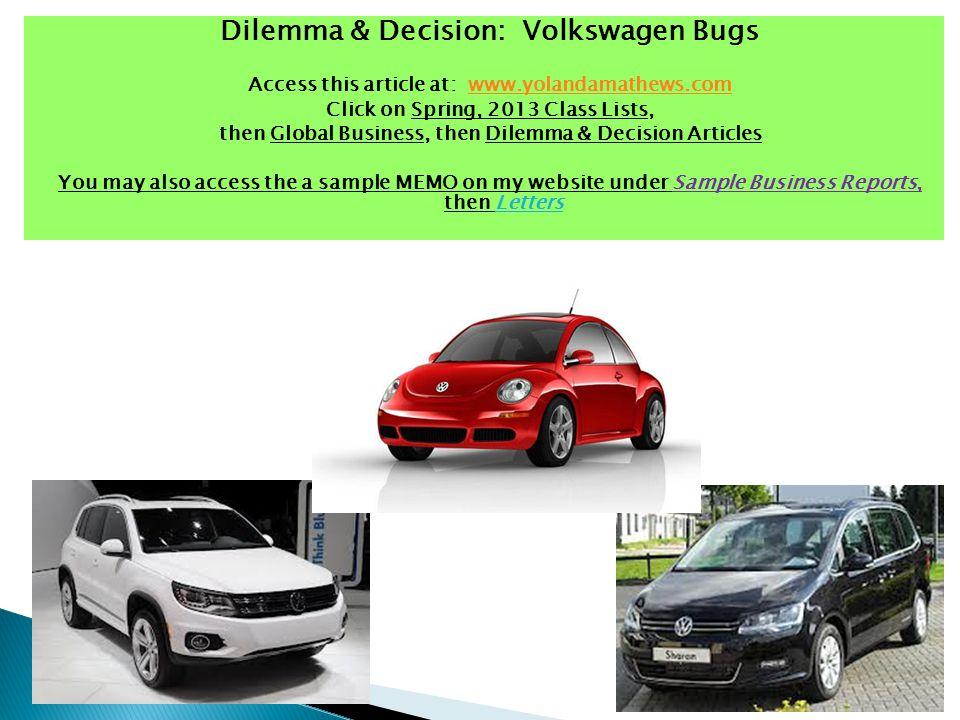 Dilemma & Decision: Volkswagen Bugs Access this article at: www.yolandamathews.comwww.yolandamathews.com Click on Spring, 2013 Class Lists, then Globa