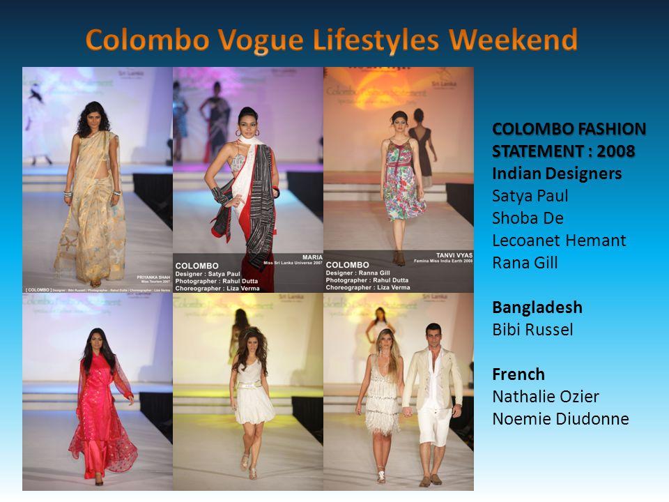 COLOMBO FASHION STATEMENT : 2008 Indian Designers Satya Paul Shoba De Lecoanet Hemant Rana Gill Bangladesh Bibi Russel French Nathalie Ozier Noemie Diudonne