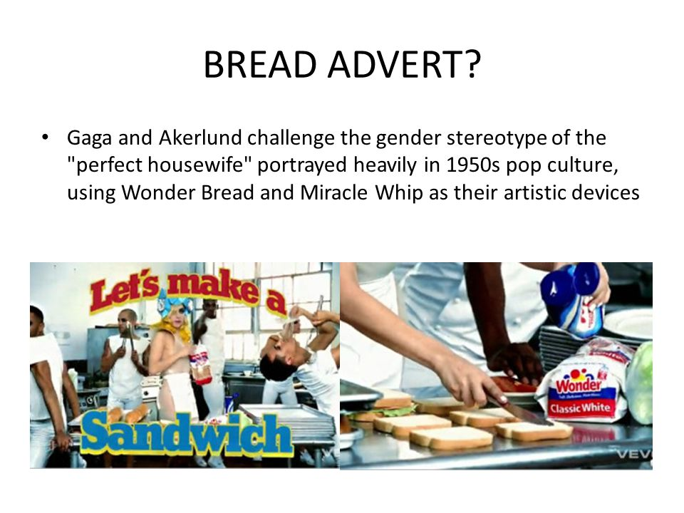 BREAD ADVERT? Gaga and Akerlund challenge the gender stereotype of the