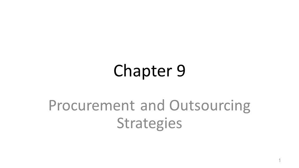 Chapter 9 Procurement and Outsourcing Strategies 1