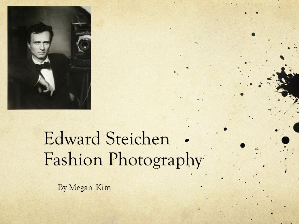 Edward Steichen Fashion Photography By Megan Kim