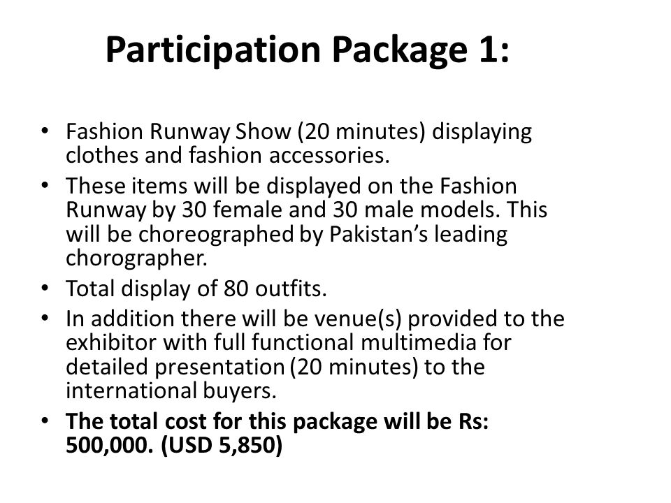 Participation Package 1: Fashion Runway Show (20 minutes) displaying clothes and fashion accessories.