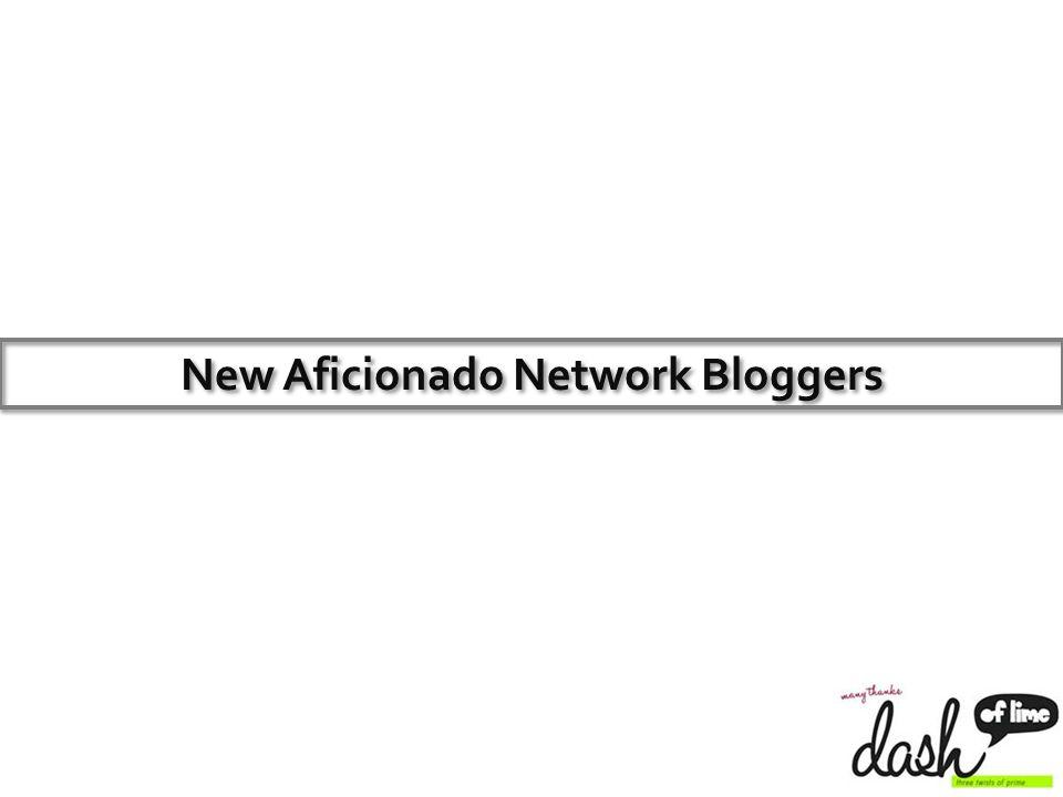 New Aficionado Network Bloggers