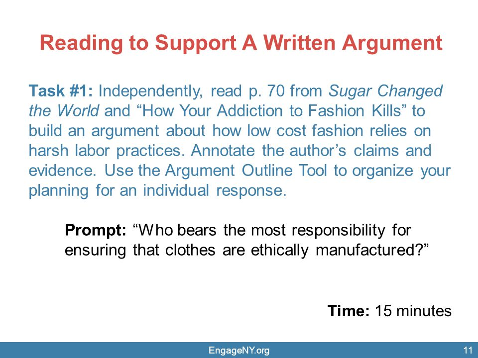 Reading to Support A Written Argument Time: 15 minutes EngageNY.org Task #1: Independently, read p.