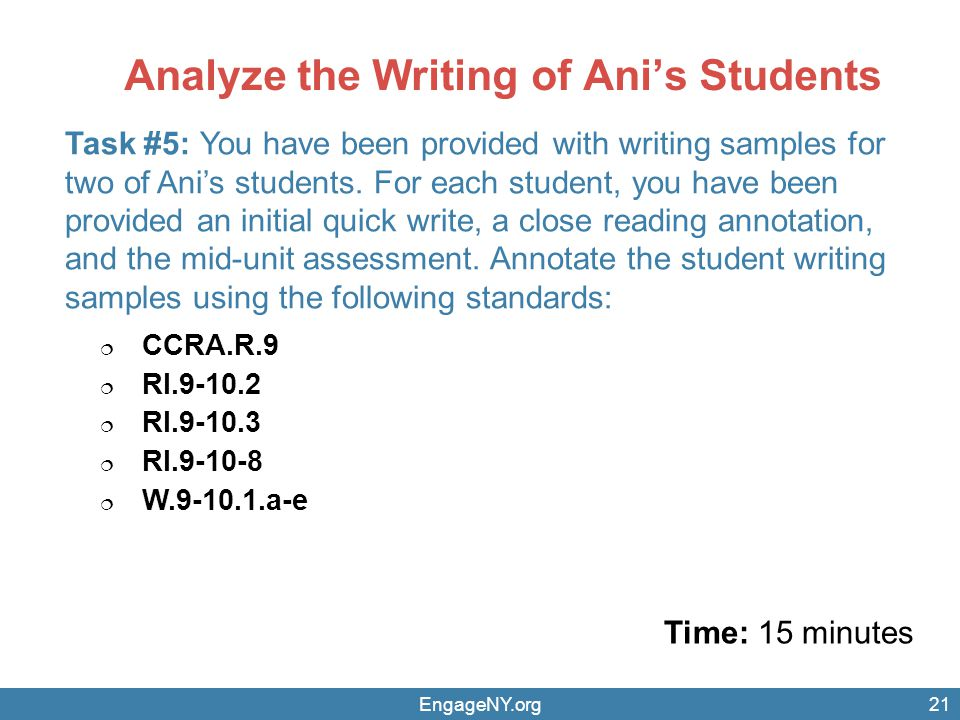 Analyze the Writing of Anis Students Time: 15 minutes EngageNY.org Task #5: You have been provided with writing samples for two of Anis students.