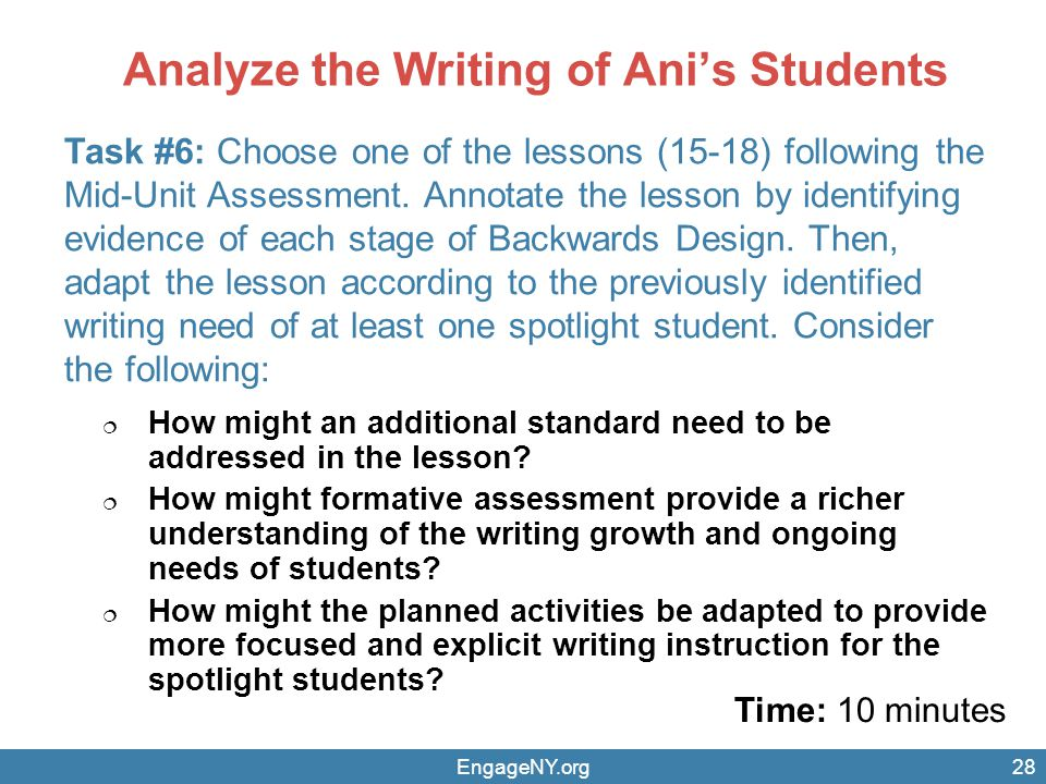 Analyze the Writing of Anis Students Time: 10 minutes EngageNY.org Task #6: Choose one of the lessons (15-18) following the Mid-Unit Assessment.