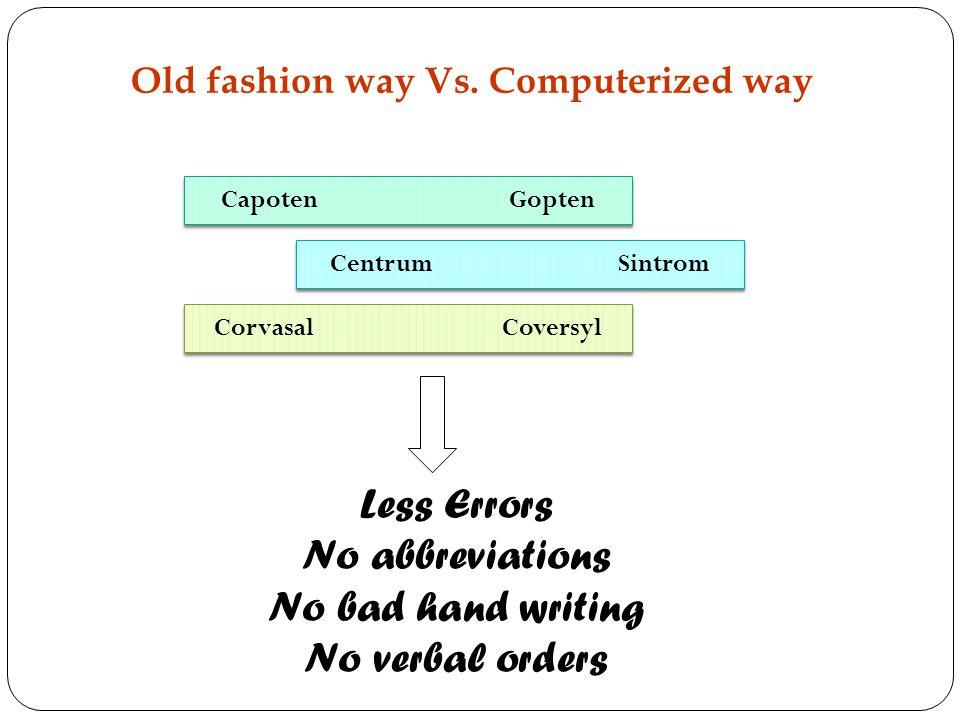 Old fashion way Vs.