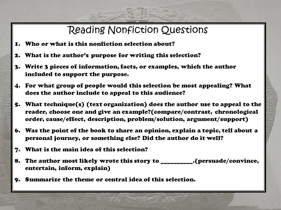 Reading Nonfiction Questions 1.Who or what is this nonfiction selection about.