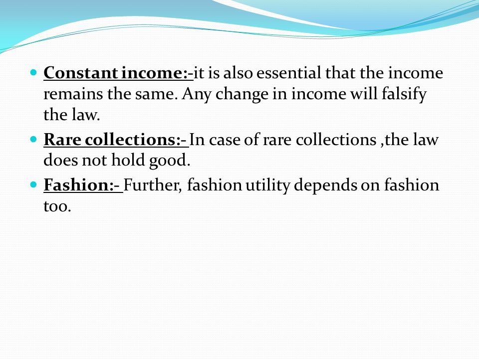 Constant income:-it is also essential that the income remains the same.