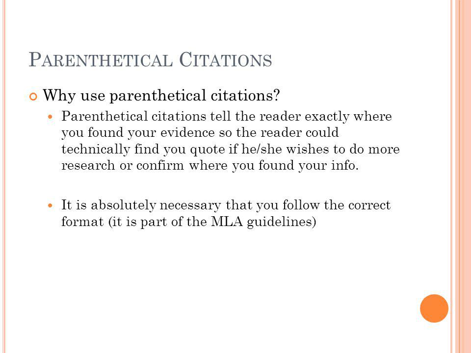P ARENTHETICAL C ITATIONS Why use parenthetical citations.