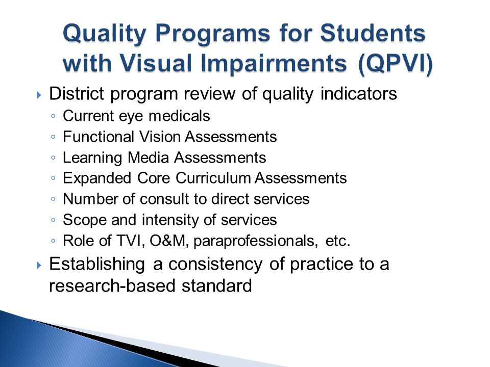 District program review of quality indicators Current eye medicals Functional Vision Assessments Learning Media Assessments Expanded Core Curriculum A
