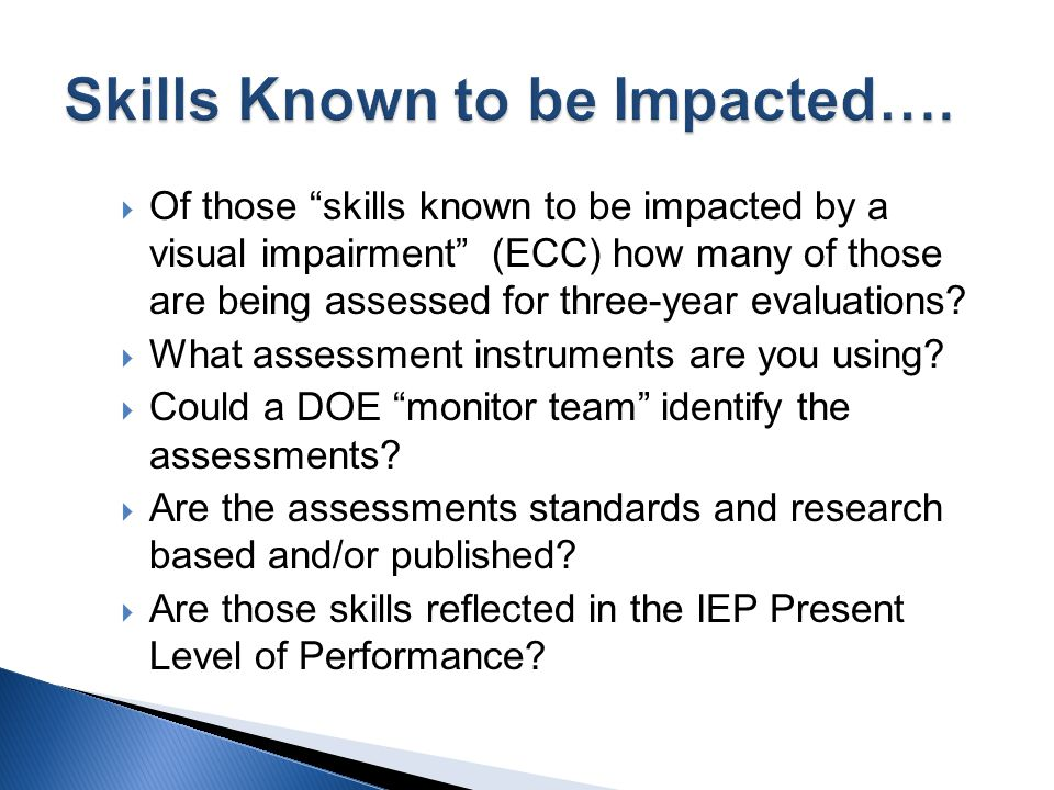 Of those skills known to be impacted by a visual impairment (ECC) how many of those are being assessed for three-year evaluations? What assessment ins