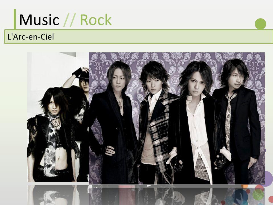 Music // Rock L'Arc-en-Ciel