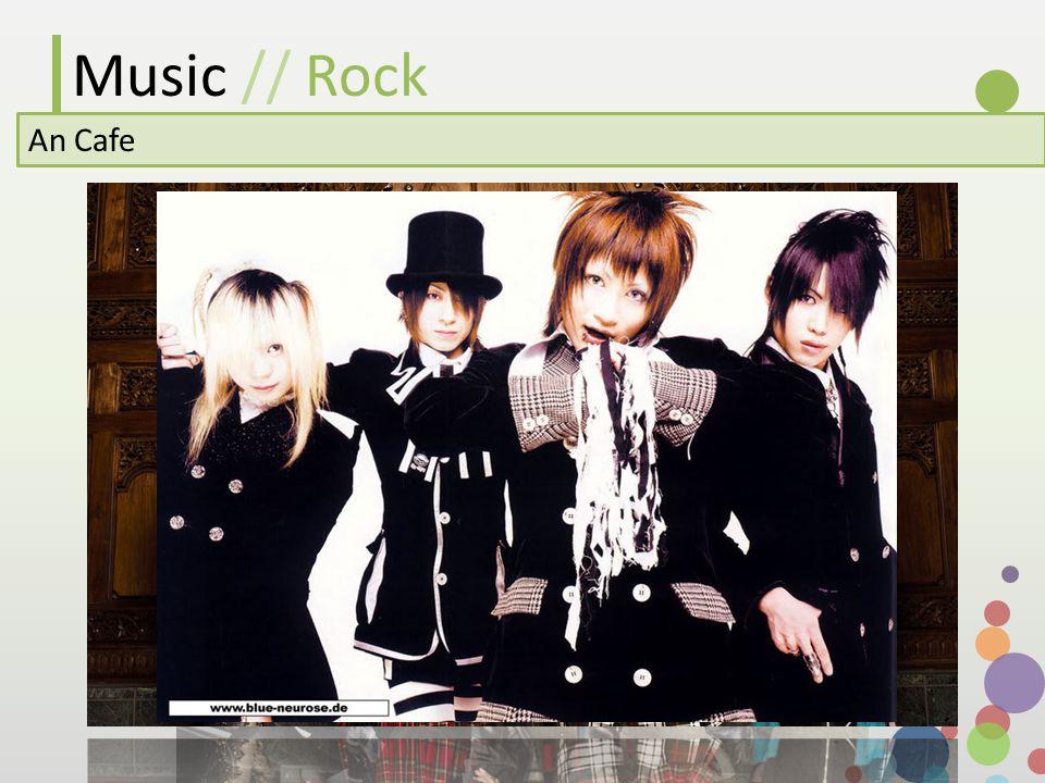 Music // Rock An Cafe