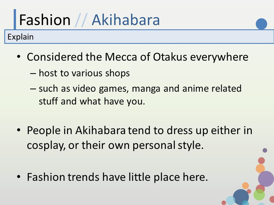 Fashion // Akihabara Explain Considered the Mecca of Otakus everywhere – host to various shops – such as video games, manga and anime related stuff an