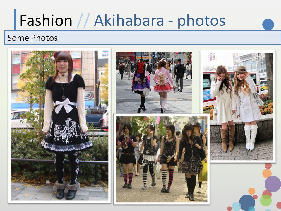 Fashion // Akihabara - photos Some Photos