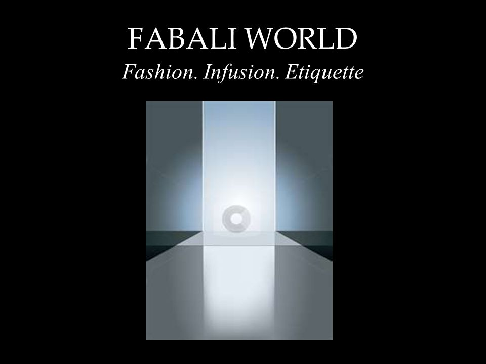 FABALI WORLD Fashion. Infusion. Etiquette