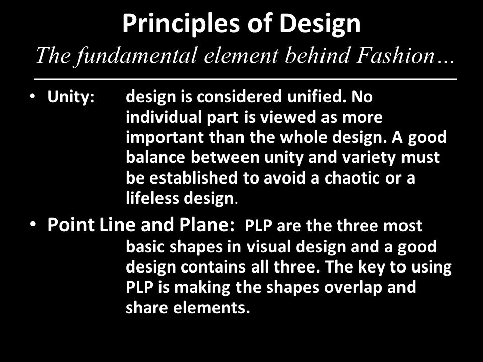 Principles of Design Unity: design is considered unified.