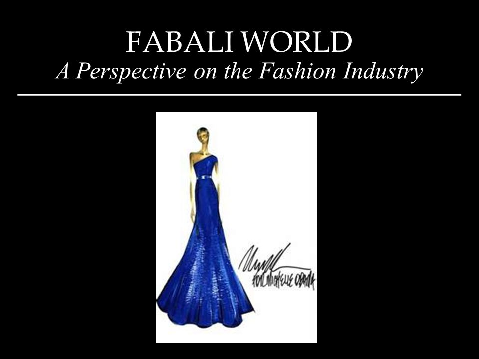 FABALI WORLD A Perspective on the Fashion Industry _____________________________________