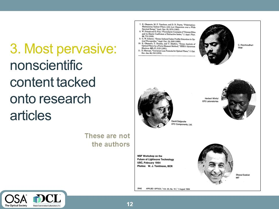 3. Most pervasive: nonscientific content tacked onto research articles These are not the authors 12