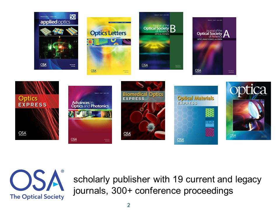 scholarly publisher with 19 current and legacy journals, 300+ conference proceedings 2