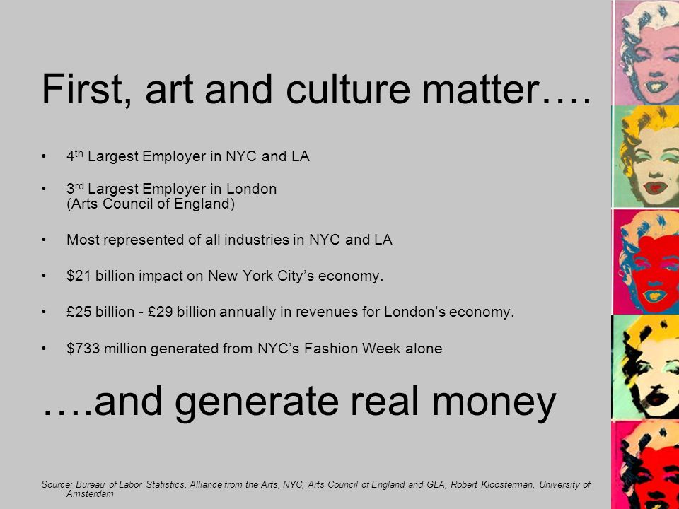 First, art and culture matter….