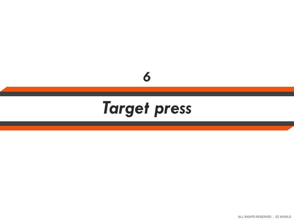 ALL RIGHTS RESERVED EZ WORLD Target press 6