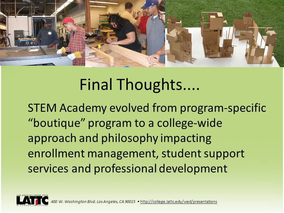 Final Thoughts.... STEM Academy evolved from program-specific boutique program to a college-wide approach and philosophy impacting enrollment manageme