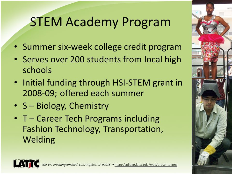 STEM Academy Program Summer six-week college credit program Serves over 200 students from local high schools Initial funding through HSI-STEM grant in