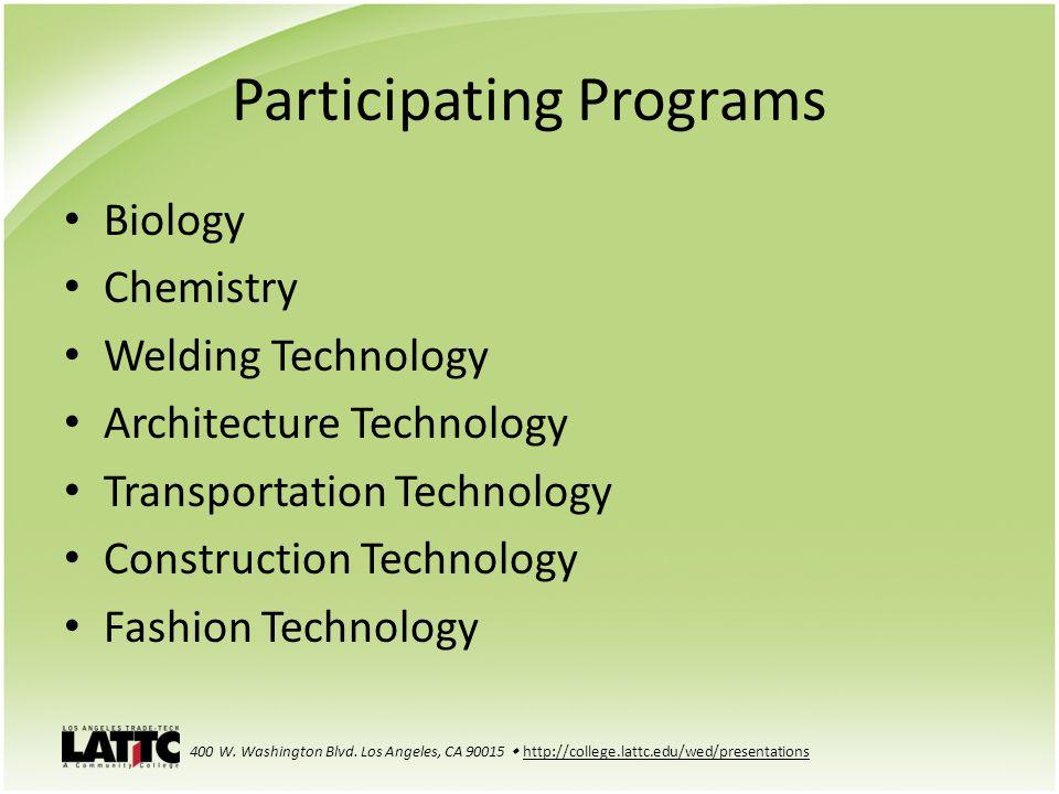 Participating Programs Biology Chemistry Welding Technology Architecture Technology Transportation Technology Construction Technology Fashion Technolo