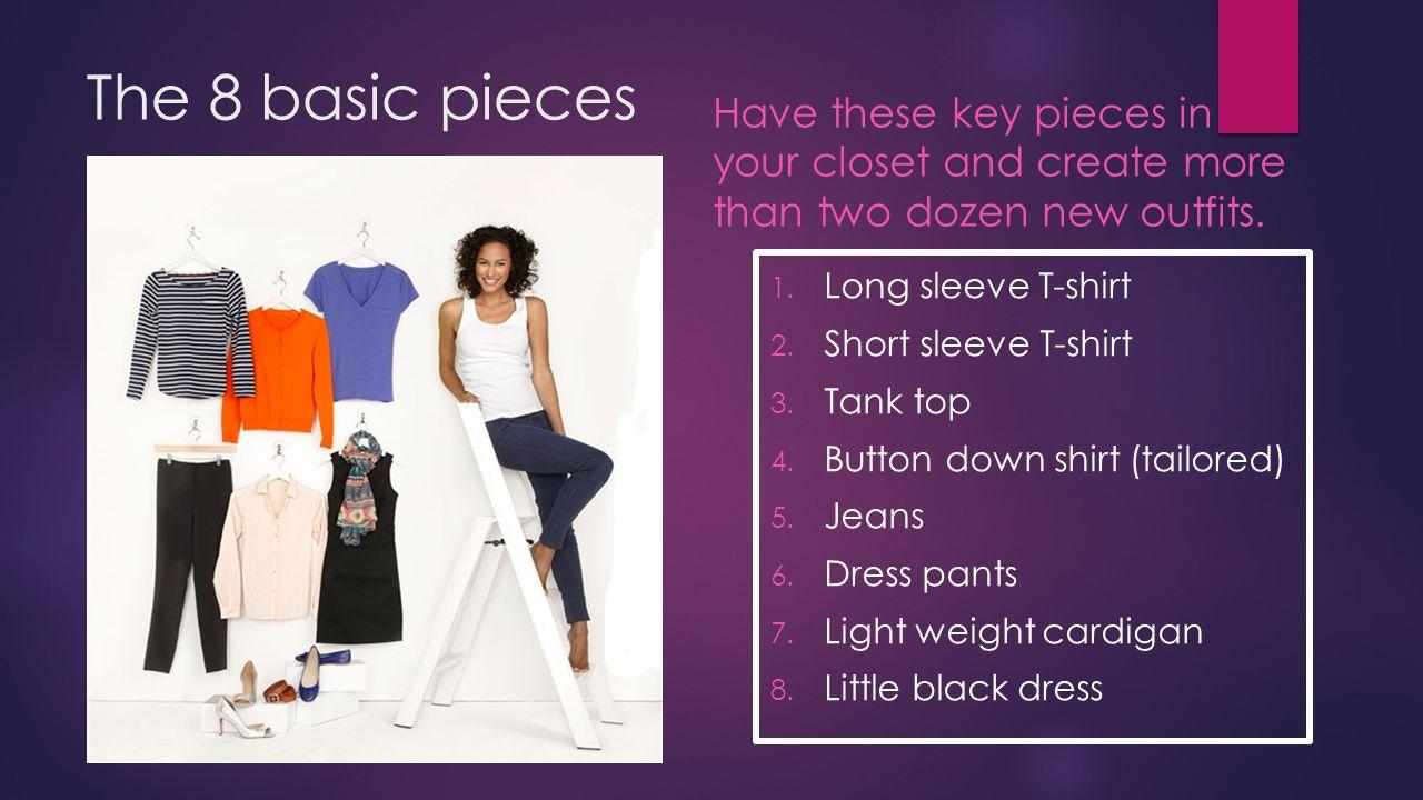 The 8 basic pieces 1. Long sleeve T-shirt 2. Short sleeve T-shirt 3.
