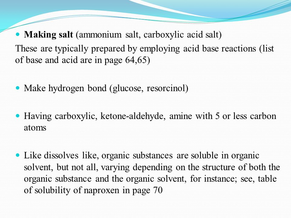 Making salt (ammonium salt, carboxylic acid salt) These are typically prepared by employing acid base reactions (list of base and acid are in page 64,