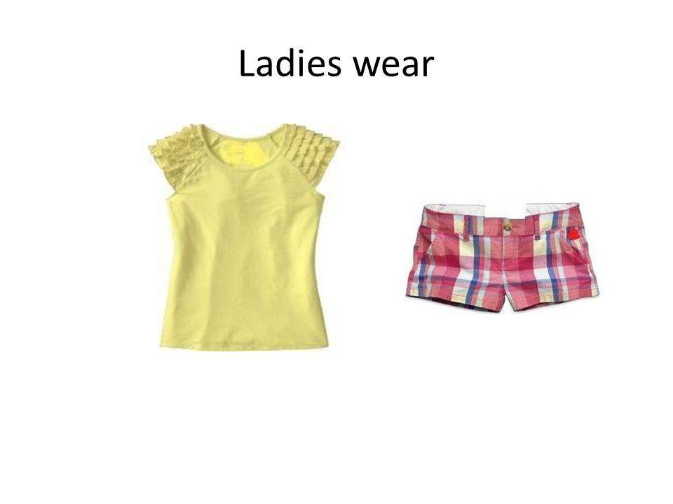 Ladies Wear (cont.)